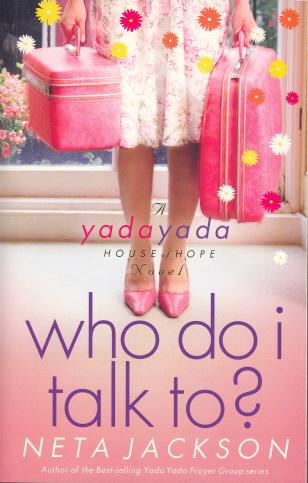 Who Do I Talk To? (Yada Yada House of Hope Series, Bk. 2)