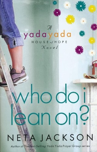 Who Do I Lean On? (Yada Yada House of Hope Series, Book 3)