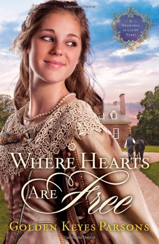 Where Hearts Are Free (Darkness to Light, Bk 3)