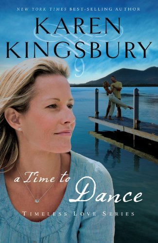 A Time to Dance (Timeless Love Series, Bk. 1)