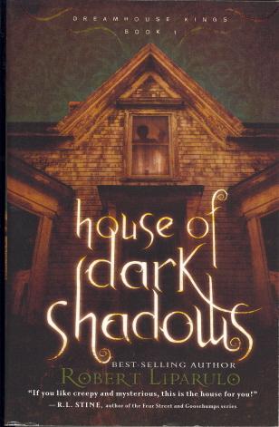 House Of Dark Shadows (Dreamhouse Kings, Bk. 1)