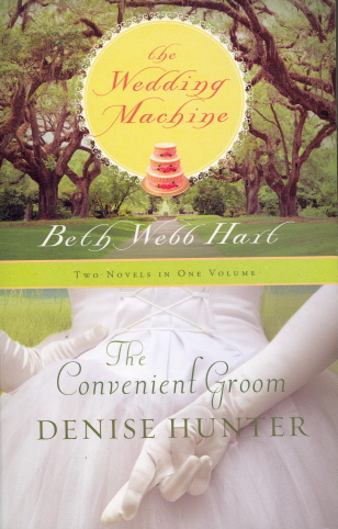 The Wedding Machine/The Covenient Groom (Two Novels in One Volume)