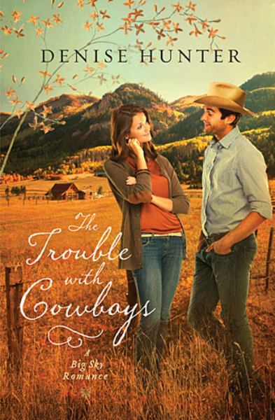 The Trouble with Cowboys (Big Sky Romance, Bk. 3)