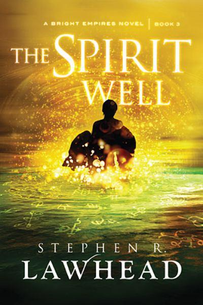 The Spirit Well (A Bright Empires Novel, Bk. 3)
