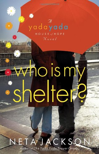 Who Is My Shelter? (Yada Yada House of Hope, Book 4)