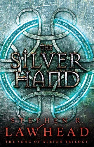 The Silver Hand (Song of Albion, Bk. Two)