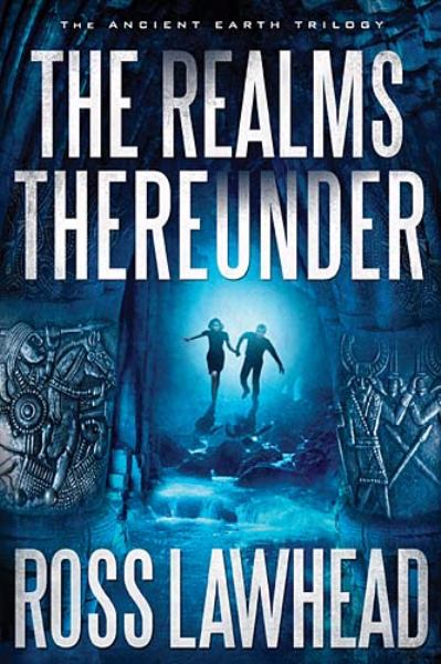 The Realms Thereunder (Ancient Earth Trilogy, Bk. 1)