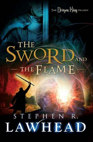 The Sword and the Flame (Dragon King Trilogy, Bk. 3)
