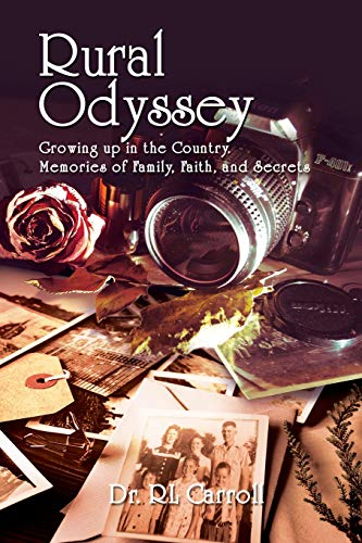 Rural Odyssey: Growing up in the Country. Memories of Family, Faith, and Secrets