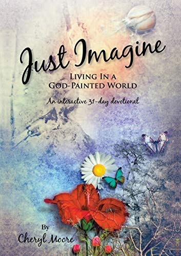 Just Imagine: Living In A God-Painted World