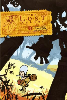 The Lost Colony (Snodgrass Conspiracy, Bk. 1)