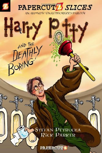 Harry Potty And The Deathly Boring (Papercutz Slices #1)