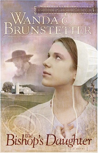 The Bishop's Daughter (Daughters of Lancaster County #3)