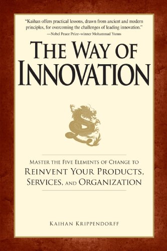 The Way of Innovation: Master the Five Elements of Change to Reinvent Your Products, Services, and Organization