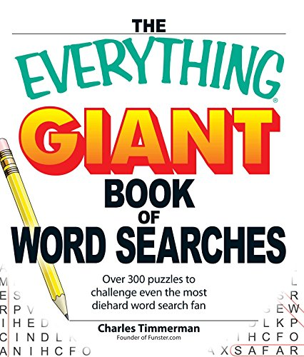 Giant Book of Word Searches: Over 300 Puzzles to Challenge Even the Most Diehard Word Search Fan (The Everything)