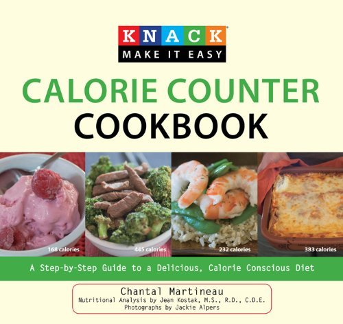 Calorie Counter Cookbook: A Step-by-Step Guide to a Delicious, Calorie Conscious Diet (Knack: Make It Easy)