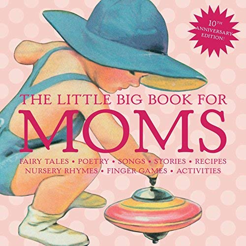 The Little Big Book for Moms (10th Anniversary Edition)