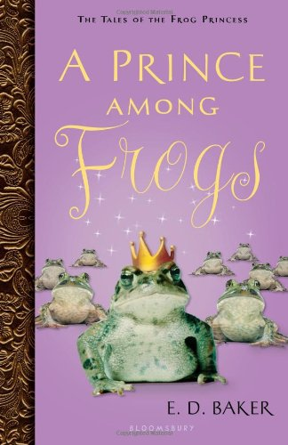 A Prince Among Frogs (Tales of the Frog Princess, Bk. 8)