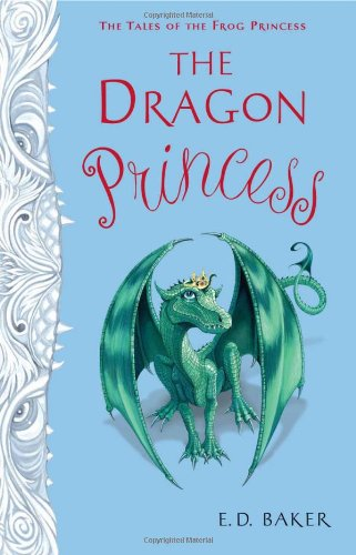 The Dragon Princess (Tales Of The Frog Princess, Bk. 6)