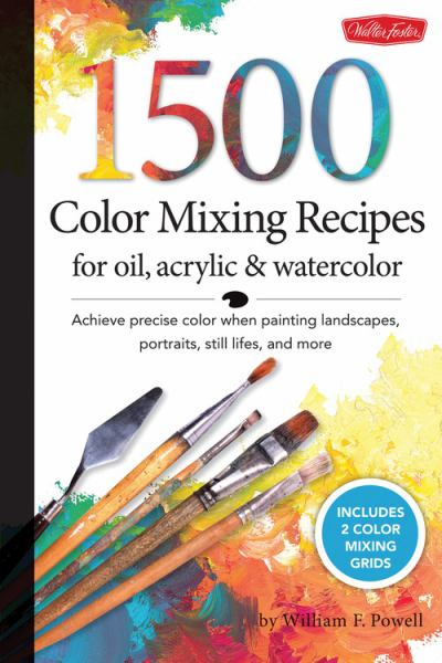 1,500 Color Mixing Recipes for Oil, Acrylic and Watercolor