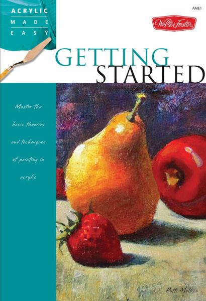 Getting Started (Arcylic Made Easy)