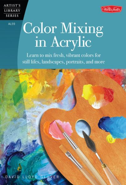 Color Mixing in Acrylic (Artist's Library Series)