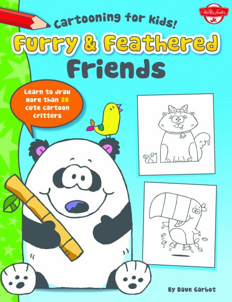 Furry & Feathered Friends (Cartooning for Kids!)