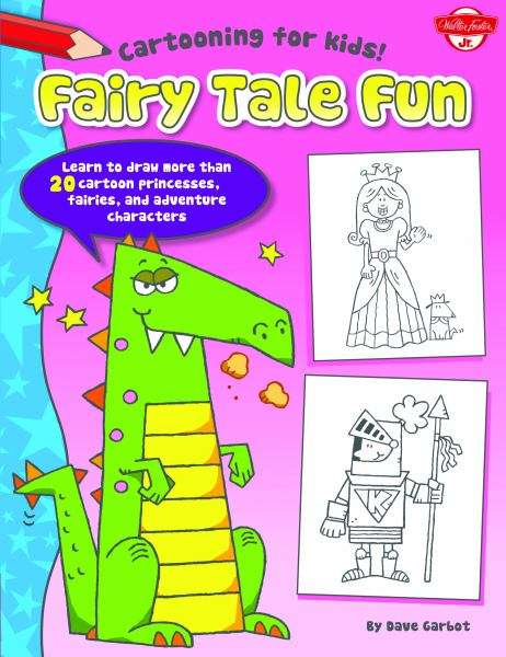 Fairy Tale Fun (Cartooning for Kids!)