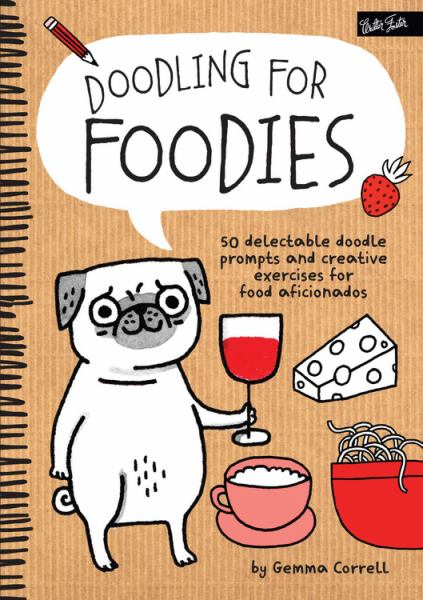 Doodling for Foodies - 50 delectable doodle prompts