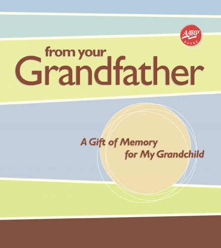 From Your Grandfather: A Gift of Memory for My Grandchild