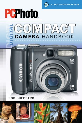 PCPhoto Digital Compact Camera Handbook (A Lark Photography Book)