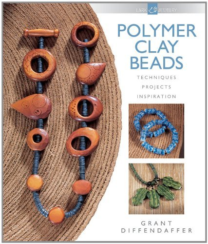 Polymer Clay Beads: Techniques, Projects, Inspiration (Lark Jewelry)