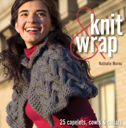 Knit & Wrap: 25 Capelets, Cowls & Collars