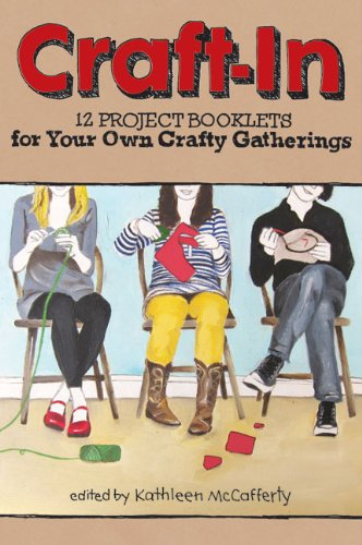 Craft-In: 12 Project Booklets for Your Own Crafty Gatherings