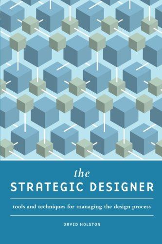 The Strategic Designer: Tools for Managing the Design Process