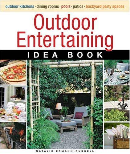 Outdoor Entertaining Idea Book (Taunton Home Idea Books)