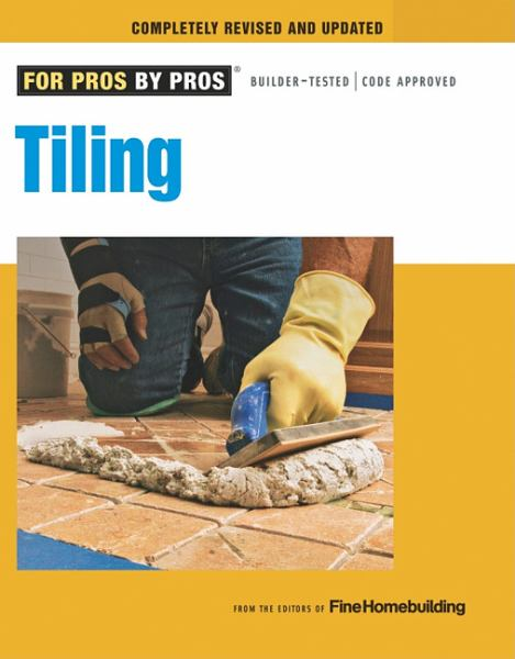 Tiling (For Pros By Pros, Completely Revised and Updated)
