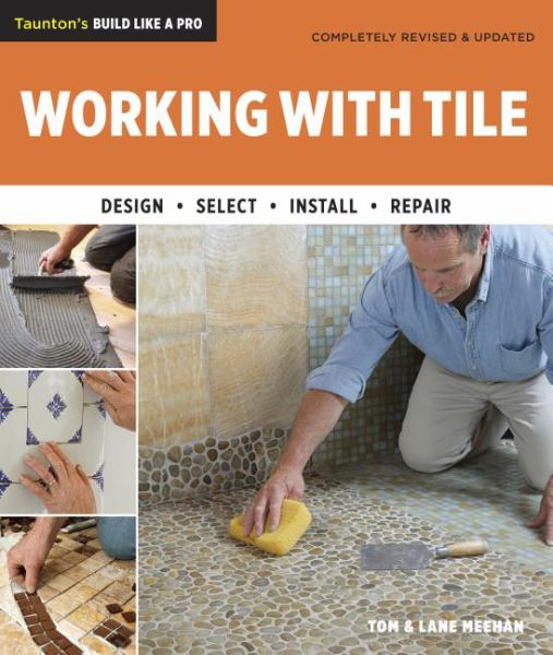 Working with Tile (Completely Revised & Updated)