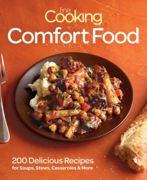Comfort Food: 200 Delicious Recipes for Soul-Warming Meals (Fine Cooking)