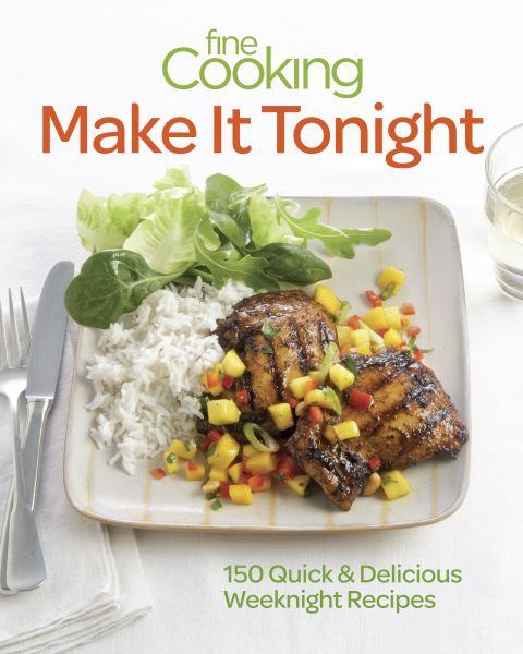 Make It Tonight (Fine Cooking)