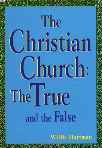 The Christian Church: The True and the False