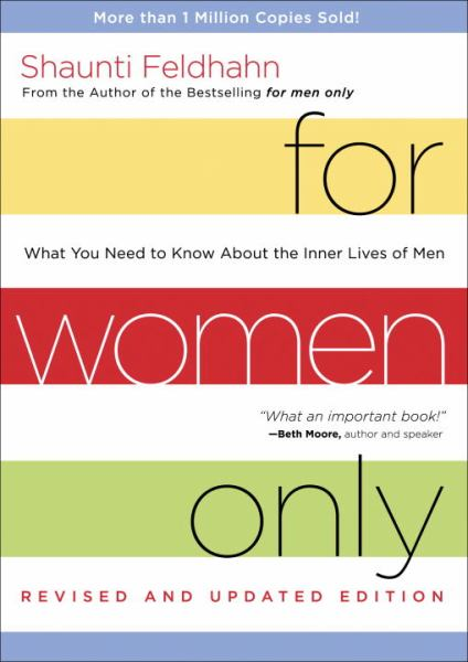 For Women Only: What You Need to Know About the Inner Lives of Men (Revised and Updated Edition)