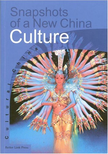 Snapshots of a New China - Culture (Cultural China)