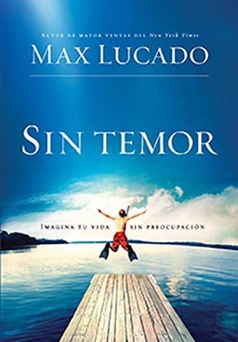Sin Temor: Imagina tu vida sin preocupacion (Spanish Edition)