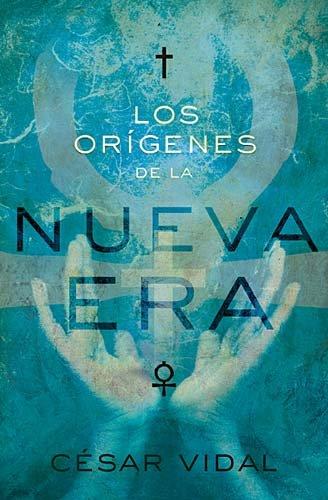 Los origenes de la Nueva Era (Spanish Edition)