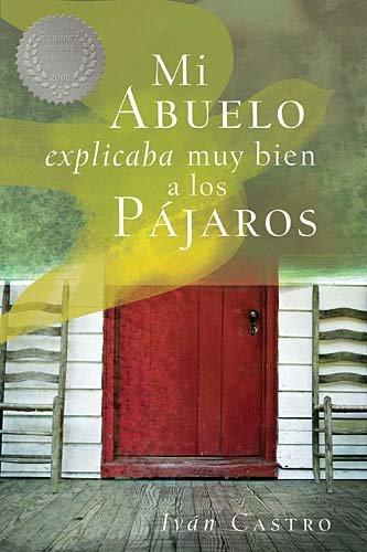 Mi abuelo Explicaba muy Bien a los Pajaros (Spanish Edition)