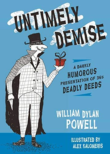 Untimely Demise: A Darkly Humorous Presentation of 365 Deadly Deeds