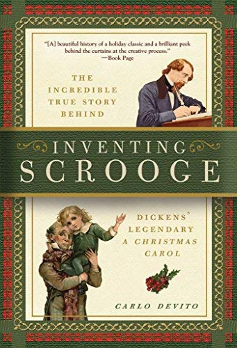 inventing scrooge the incredible true story behind charles dickens legendary a christmas carol - Author Of A Christmas Carol
