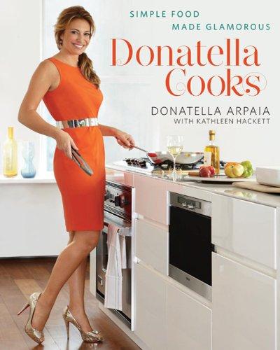 Donatella Cooks: Simple Food Made Glamorous