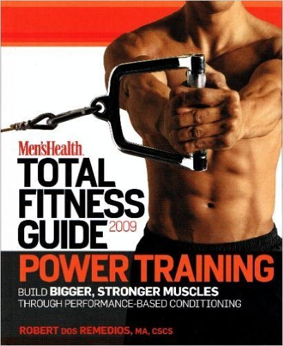 Power Training: Total Fitness Guide 2009 (Men's Health, Volume 2)